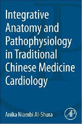 Integrative Anatomy and Pathophysiology in TCM Cardiology
