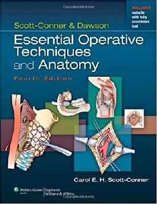 Scott.conner & Dawsor Essential Operative Techniques & Anatomy
