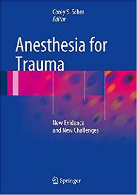 Anesthesia for Trauma: New Evidence and New Challenges