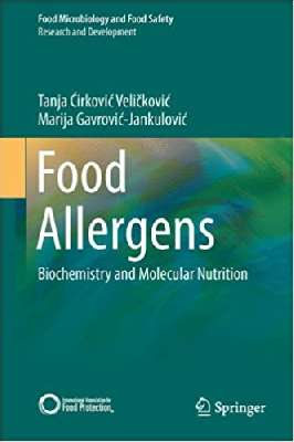 Food Allergens: Biochemistry and Molecular Nutrition (Food Microbiology and Food Safety)