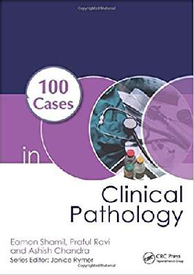 100 Cases in Clinical Pathology