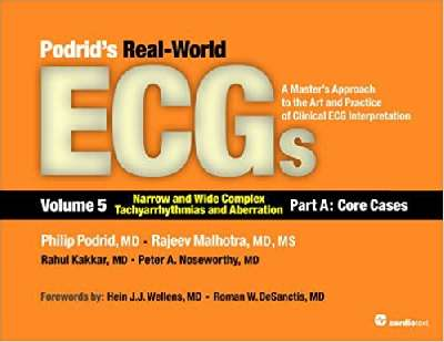 Podrid's Real-World ECGs  Volume 5 Narrow and Wide Complex Tachyarrhythmias and Aberration 2vol