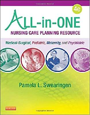 All-in-One Nursing Care Planning Resource_ Medical-Surgical, Pediatric, Maternity, and Psychiatric-Mental Health-Mosby
