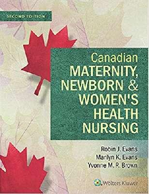 Canadian Maternity, Newborn, and Women's Health Nursing: Comprehensive Care Across the Lifespan