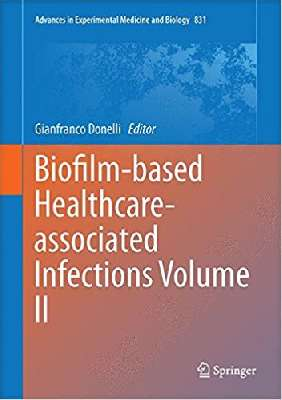 Biofilm-based Healthcare-associated Infections2vol