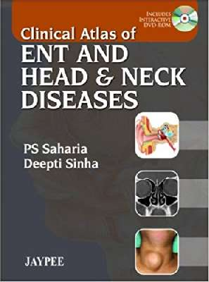 Clinical Atlas of ENT & HEAD & NECK Diseases