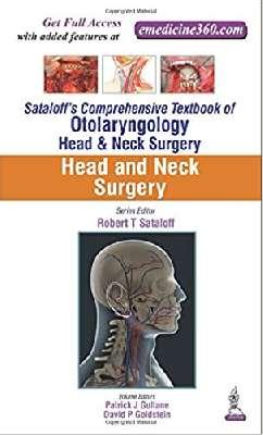 Sataloff's Comprehensive Textbook of Otolaryngology: Head & Neck Surgery: Head and Neck Surgery
