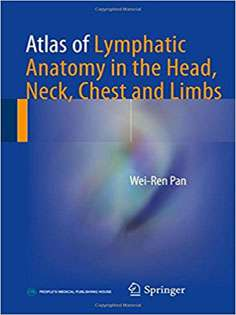 Atlas of Lymphatic Anatomy in the Head, Neck, Chest and Limbs
