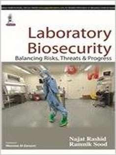 Laboratory Biosecurity Balancing Risks, Threats & Progress