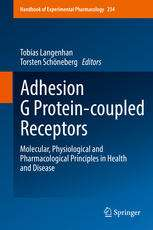 Adhesion G Protein-coupled Receptors: Molecular, Physiological and Pharmacological Principles in Health and Disease