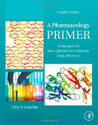 A Pharmacology Primer. Techniques for More Effective and Strategic Drug Discovery