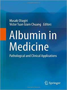 Albumin in Medicine: Pathological and Clinical Applications