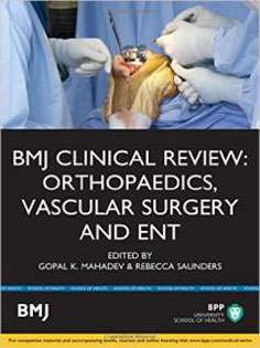 BMJ Clinical Review: Orthopaedics, Vascular Surgery and ENT