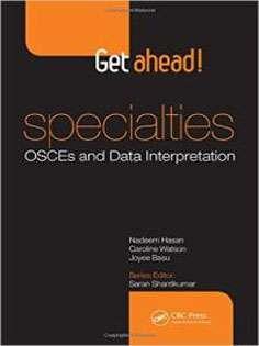 Get ahead! SPECIALTIES OSCEs and Data Interpretation