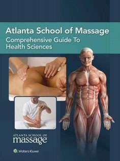 Atlanta School of Massage Comprehensive Guide to Health Sciences