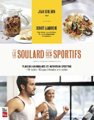Le Soulard des Sportifs: Plaisirs Gourmands et Nutrition Sportive