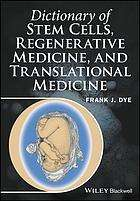 Dictionary of stem cells, regenerative medicine, and translational medicine