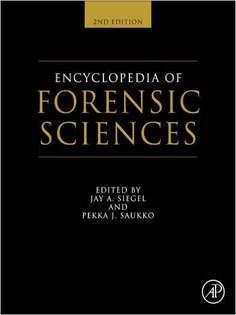 Encyclopedia of Forensic Sciences