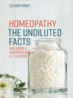 Homeopathy-The Undiluted Facts: Including a Comprehensive A-Z Lexicon