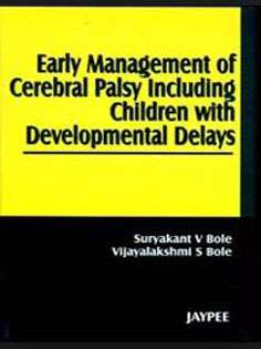 Early Management of Cerebral Palsy Including Children with Developmental Delays