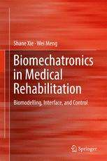 Biomechatronics in Medical Rehabilitation: Biomodelling, Interface, and Control