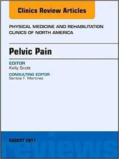 Pelvic Pain, An Issue of Physical Medicine and Rehabilitation Clinics