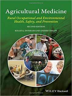 Agricultural Medicine: Rural Occupational Health, Safety, and Prevention