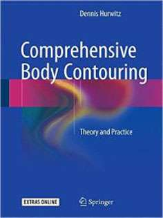 Comprehensive Body Contouring: Theory and Practice