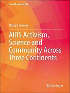 AIDS Activism, Science and Community Across Three Continent
