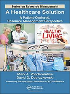 A Healthcare Solution:A Patient-Centered,Resource Management Perspective