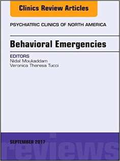 Behavioral Emergencies, An Issue of Psychiatric Clinics