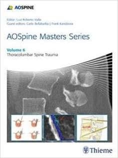 AOSpine Masters Series, Volume 6:Thoracolumbar Spine Trauma