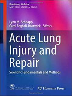 Acute Lung Injury and Repair: Scientific Fundamentals and Methods