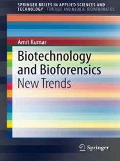 Biotechnology and Bioforensics: New Trends