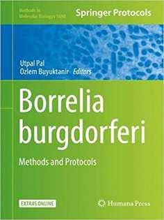 Borrelia burgdorferi: Methods and Protocols