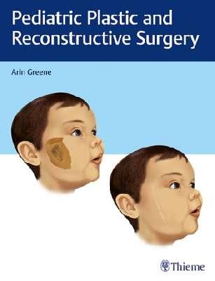 Pediatric Plastic and Reconstructive Surgery