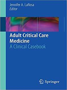 Adult Critical Care Medicine: A Clinical Casebook