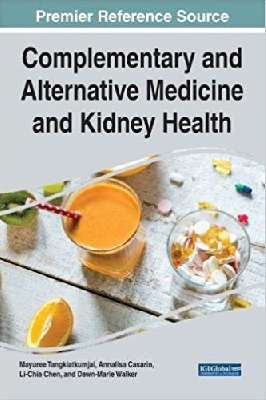 Complementary and Alternative Medicine and Kidney Health (Advances in Medical Diagnosis, Treatment, and Care)
